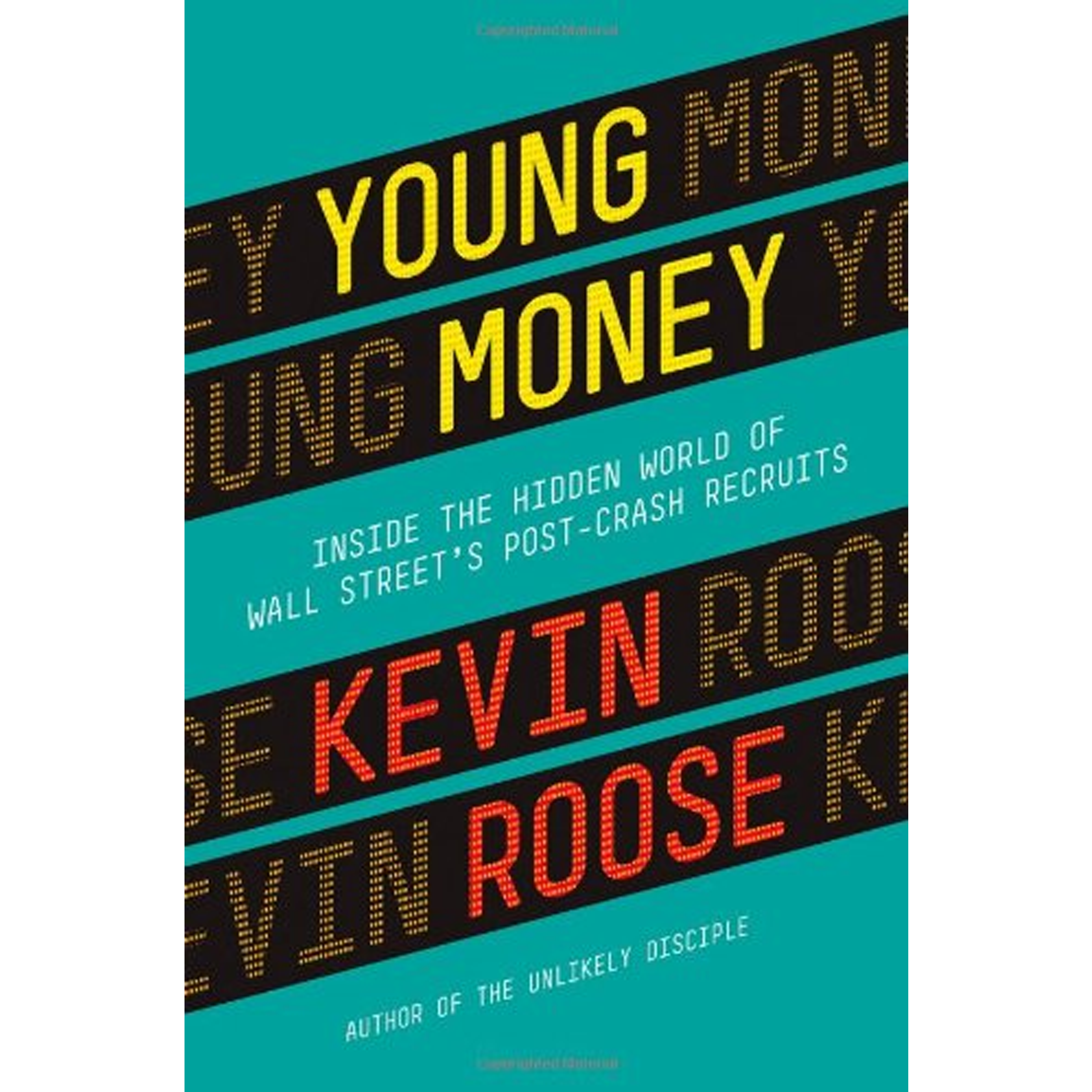 young money  inside the hidden world of wall street u0026 39 s post crash