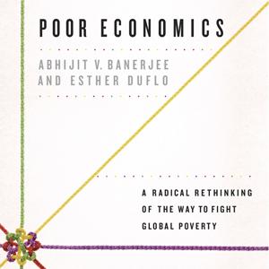 Poor Economics Esther Duflo and Abhijit Banerjee